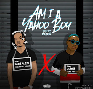 Naira Marley ft Zlantan - Am I A Yahoo Boy