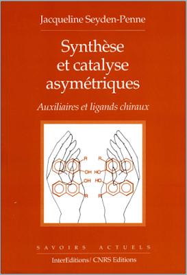 Synthèse et catalyse asymétriques - Auxiliaire et ligands chiraux PDF