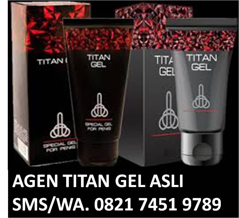 titan gel efek sing titan gel original www herbalpembesarzakar com
