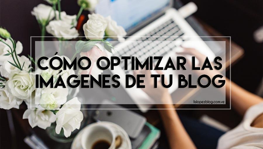 Cómo optimizar las imágenes de tu blog o página