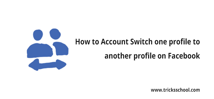 Facebook Account Switch