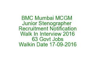 BMC Mumbai MCGM Junior Stenographer Recruitment Notification Walk In Interview 2016 63 Govt Jobs Last Date 17-09-2016