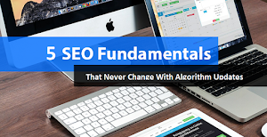 5 SEO Fundamentals That Never Change With Algorithm Updates