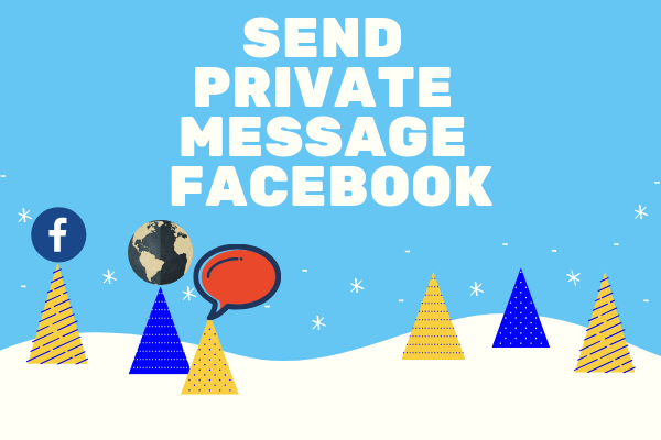 How To Send Private Message On Facebook<br/>