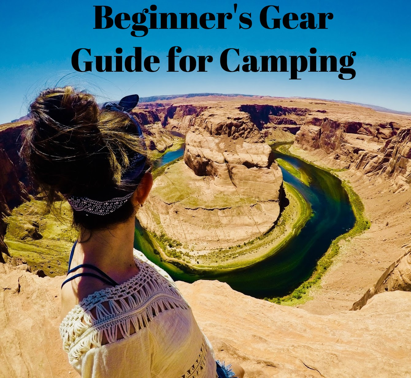 Beginner's Gear Guide for Camping, beginners guide to camping, camping guide, what to bring when you camp, camping items, essentials for camping, camping essentials, fun, camping, weekend trip, long camping trips,