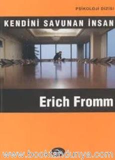 Erich Fromm - Kendini Savunan İnsan