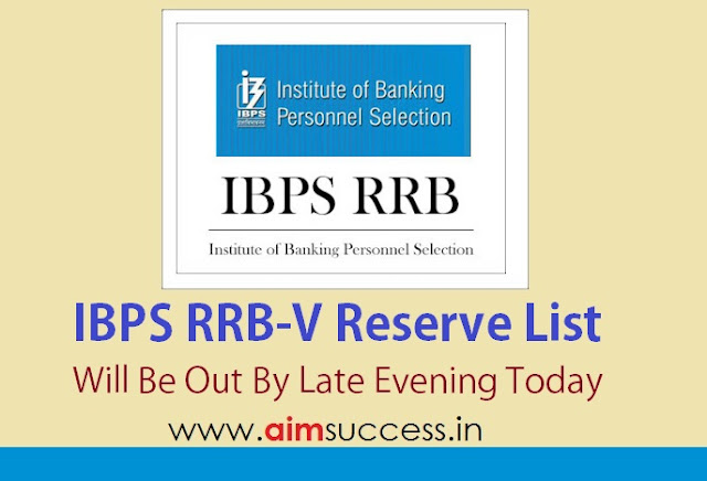 IBPS RRB-V Reserve List Will Be Out By Late Evening