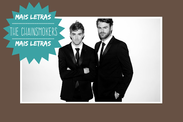 http://letrasmusicaspt.blogspot.pt/search?q=the+chainsmokers
