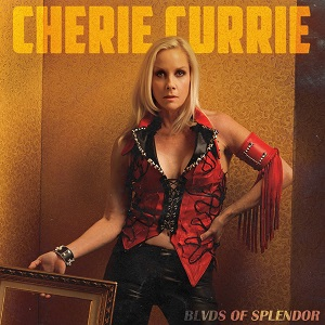 "CHERIE CURRIE ""Blvds of Splendor"""