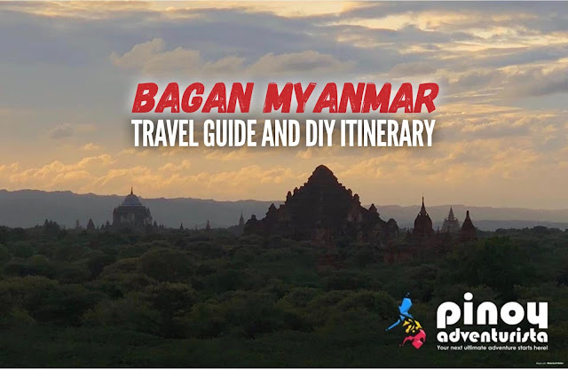 BAGAN MYANMAR TRAVEL GUIDE BLOGS FOR FIRST TIMERS WITH DIY ITINERARY THINGS TO DO BUDGET AND EXPENSES