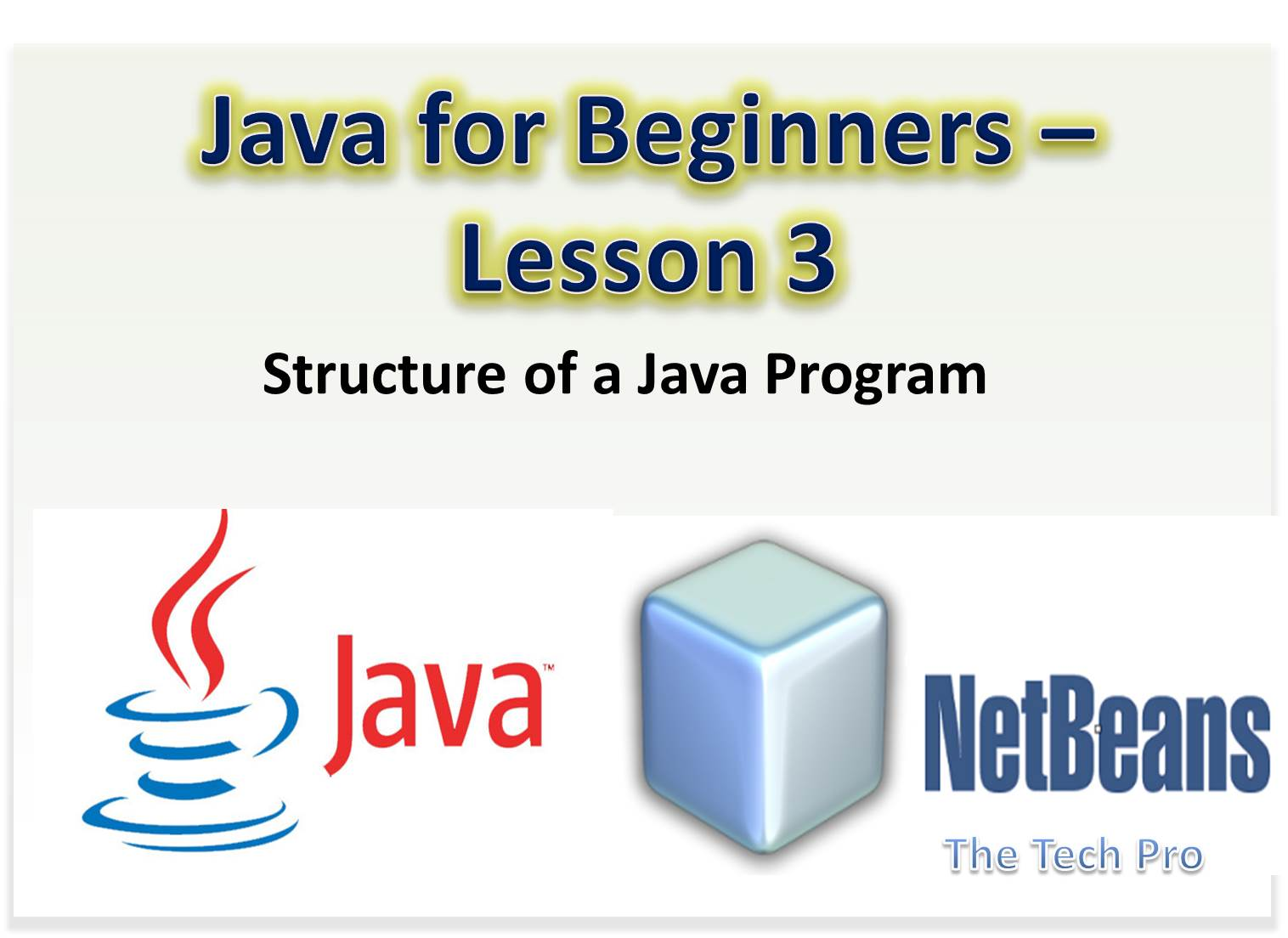 The tech pro kttpro java for beginners lesson 3 structure of java for beginners lesson 3 structure of a java program ccuart Image collections