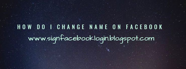 How Do I Change Name On Facebook