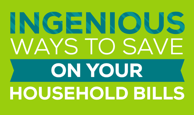 Ingenious Ways To Save On Your Household Bills