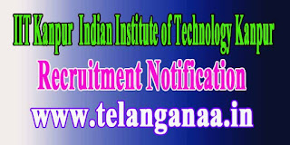 IIT Kanpur (Indian Institute of Technology Kanpur) Recruitment Notification 2016