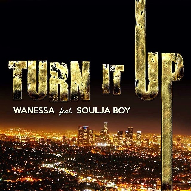 Wanessa feat. Soulja Boy - Turn It Up (Official Video & Lyrics)