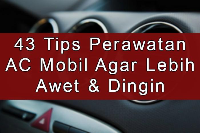 Tips Perawatan AC Mobil