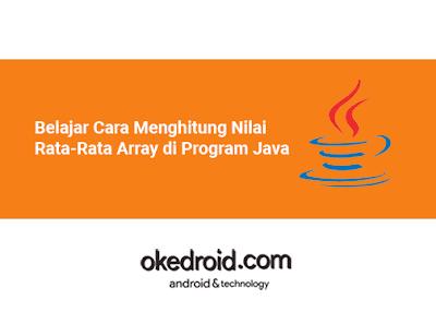 contoh program cara menghitung mencari nilai rata-rata array di java