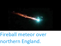 https://sciencythoughts.blogspot.com/2018/01/fireball-meteor-over-northern-england.html