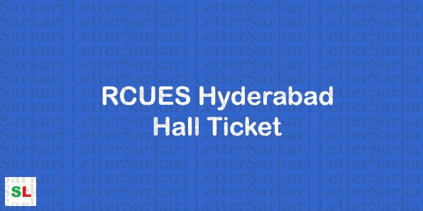 RCUES Hyderabad Hall Ticket 2019