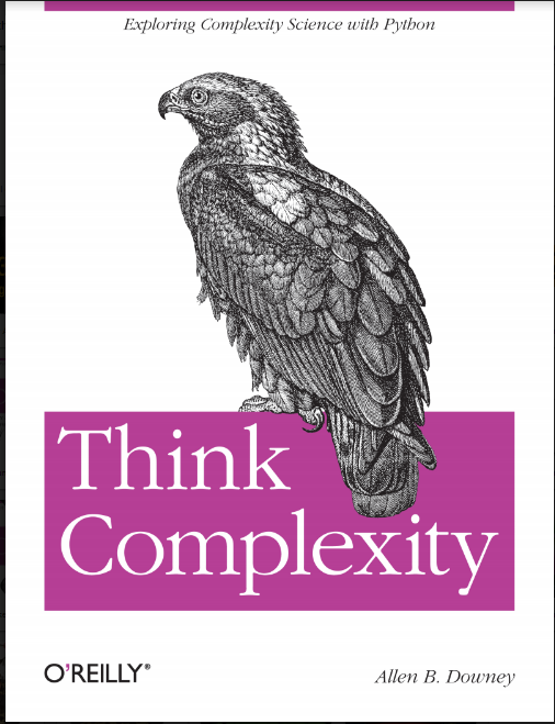 THINK COMPLEXITY | EXPLORING COMPLEXITY SCIENCE WITH PYTHON