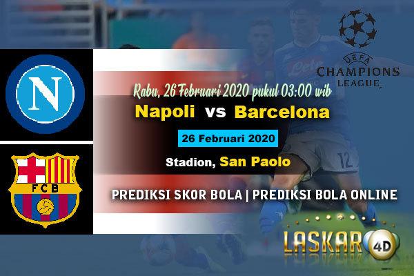 Prediksi Pertandingan Napoli Vs Barcelona 26 Februari 2020