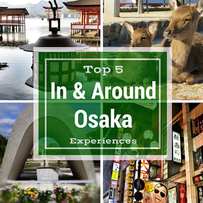 Top 5 Experiences in and around Osaka, Japan