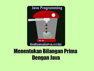 Menentukan Bilangan Prima Dengan Java