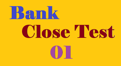 Close Test 01 For Bank