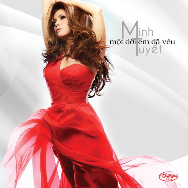 [Album 320k] Một Đời Em Đã Yêu – Minh Tuyết (2013)