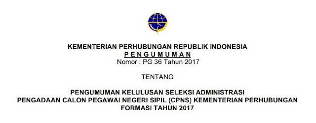 Pengumuman Hasil Seleksi Administrasi CPNS Kementerian Perhubungan Tahun 2017