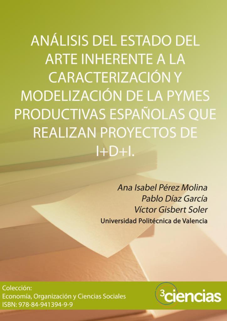 Análisis del estado del arte inherente a la caracterización y modelización de la PYME productiva española que realizan proyectos de I+D+I.