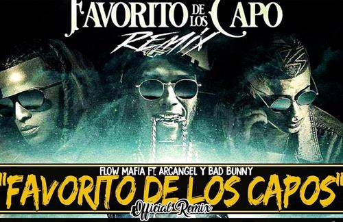 Arcangel & Bad Bunny & Flow Mafia - Favorito De Los Capos (Remix)