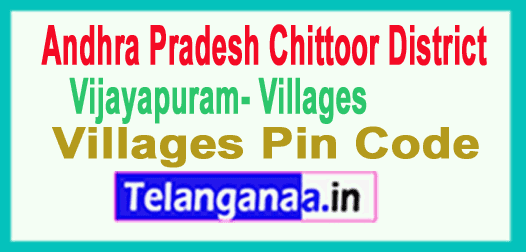 Chittoor District Vijayapuram Mandal and Villages Pin Codes in Andhra Pradesh State