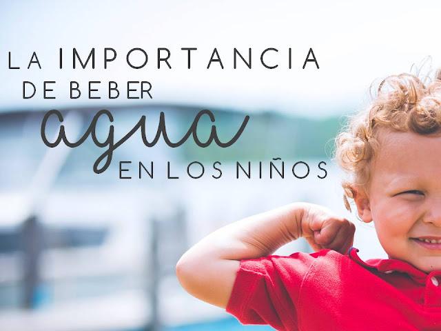 LA IMPORTANCIA DE BEBER AGUA EN LOS NIÑOS