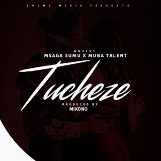 Audio Msaga Sumu X Muba Tailent - Tucheze Mp3 Download