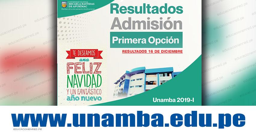 Resultados UNAMBA 2019-1 (16 Diciembre) Lista Ingresantes - Examen Admisión Modalidad Primera Opción - Universidad Nacional Micaela Bastidas de Apurímac - www.unamba.edu.pe