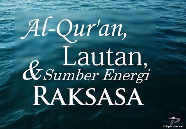Al-Qur'an, Lautan, dan Sumber Energi Raksasa