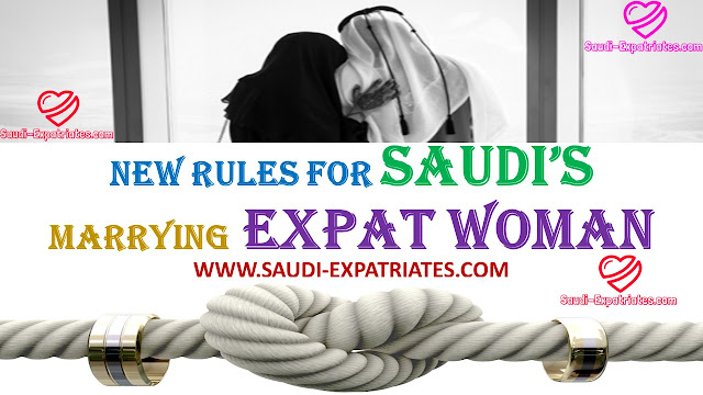 NEW RULES FOR SAUDIS MARRYING EXPAT GIRL