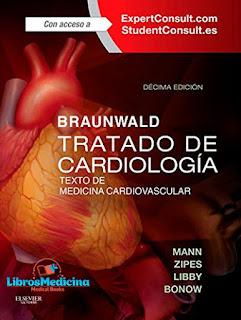 Braunwald Tratado de Cardiología: Texto de Medicina Cardiovascular - 10 Edicion