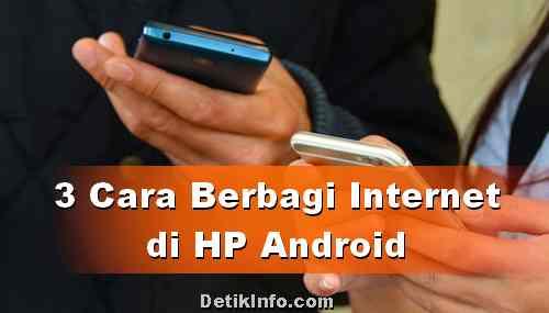 3 Cara berbagi Koneksi Internet di HP Android Samsung