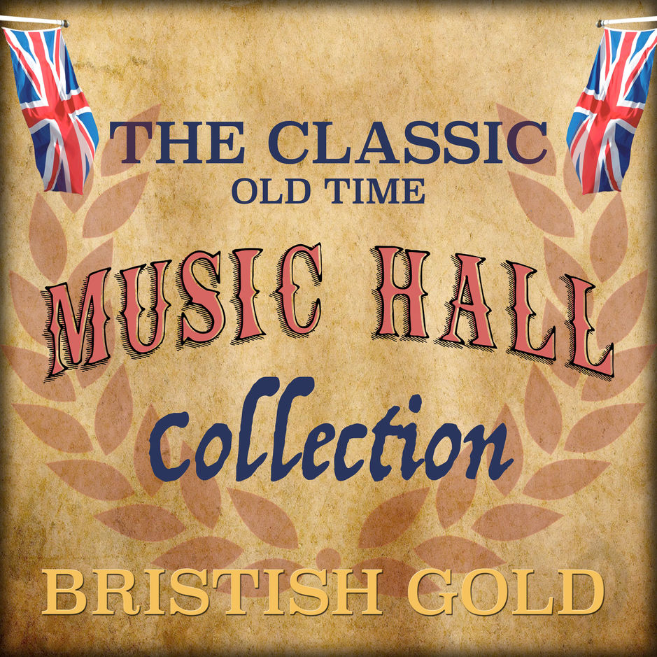 The British Empire - The Classic Old Time Music Hall Collection