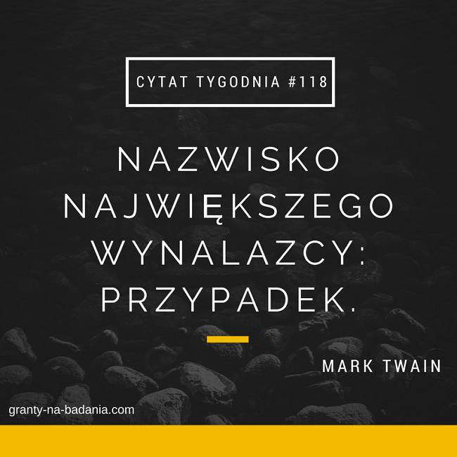 Nazwisko największego wynalazcy: przypadek. - Mark Twain