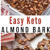 KETO EASY CHOCOLATE ALMOND BARK