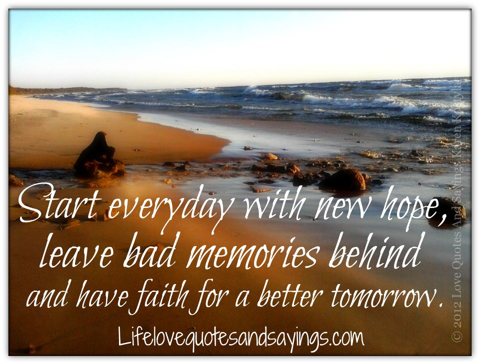 Have Faith In Tomorrow For It Can Bring Better Days: Start Everyday With New Hope