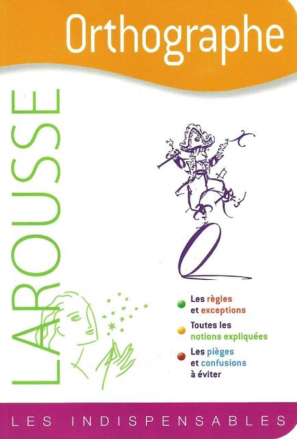 تحميل كتاب رائع لتعلم قواعد الخط والكتابة باللغة الفرنسية LAROUSSE Orthographe Les Indispensables