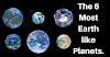The 6 Most Earth like Planets.