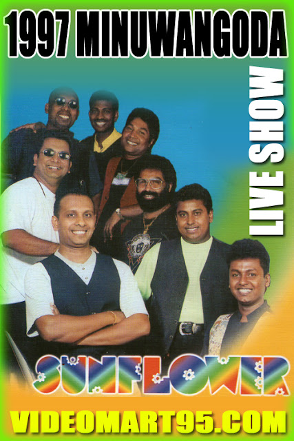 SUNFLOWER LIVE SHOW  - MINUWANGODA 1997