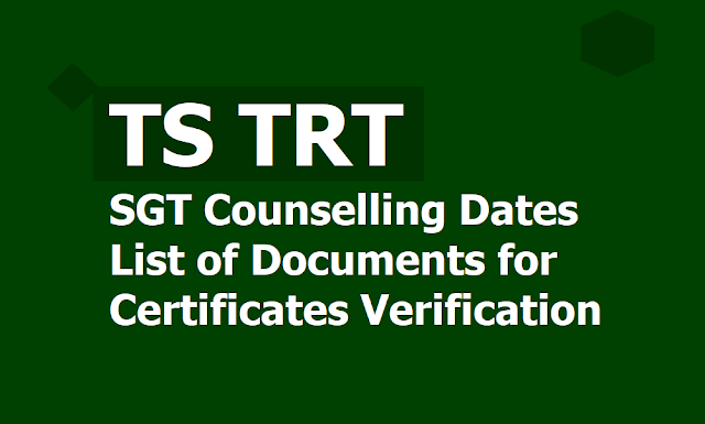 TS TRT SGT Counselling Dates, List of Documents for Certificates Verification 2019