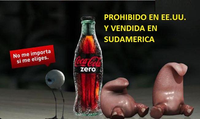 COCA COLA ZERO-PROHIBIDO EN EE.UU. Y VENDIDA EN SUDAMERICA