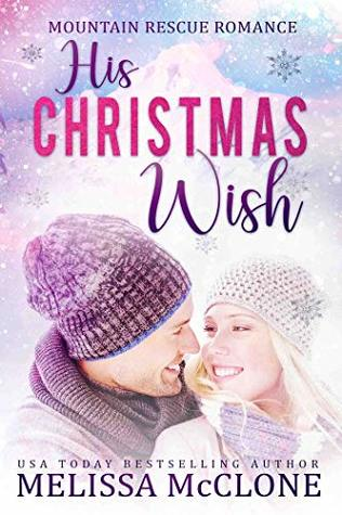 His Christmas Wish (Mountain Rescue Romance Book 1)  by Melissa McClone